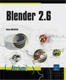 Blender 2.6 un livre de formation Blender