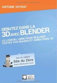 Débutez dans la 3D avec Blender est livre d'apprentissage du logiciel Blender